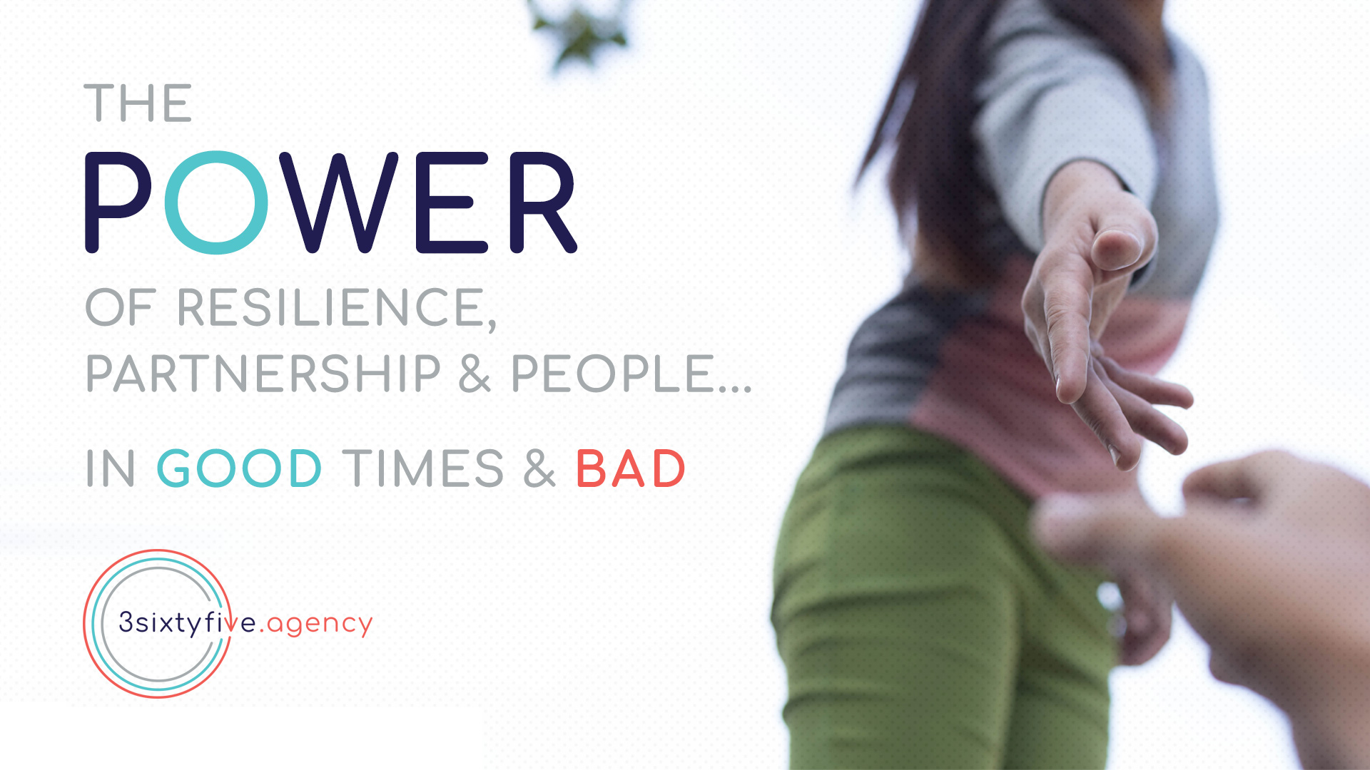 The power of resilience, partnerships and people…in good times and bad.