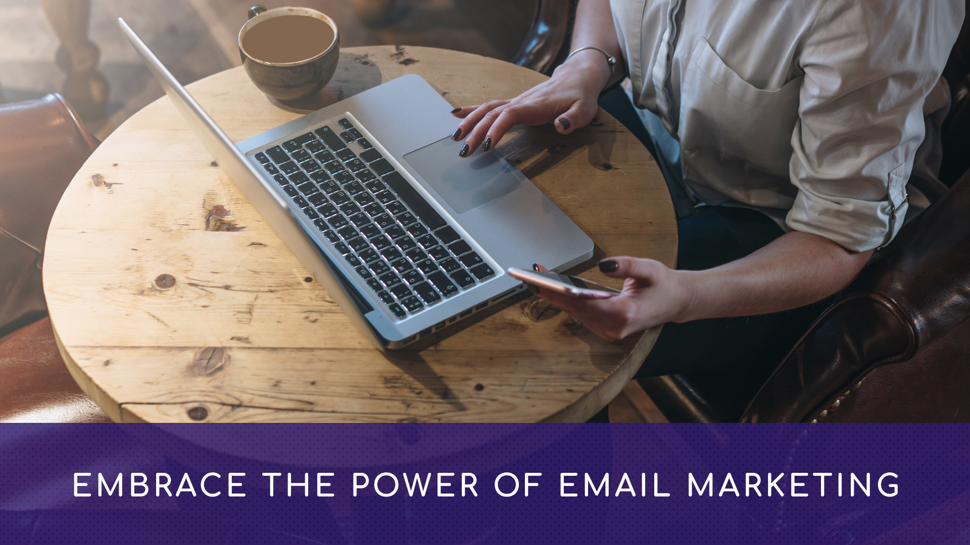 Embrace the Power of Email Marketing