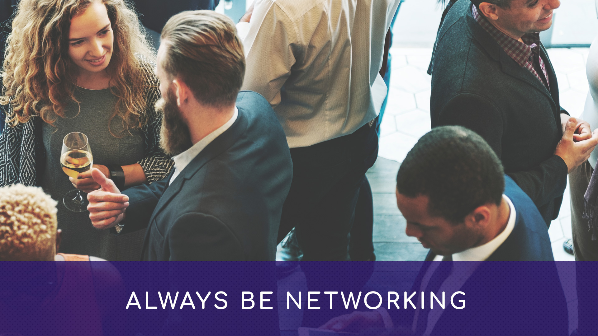 ALWAYS Be Networking (advice from Rick Sloboda)