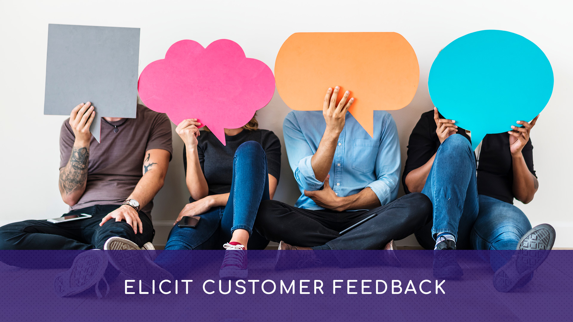 Elicit Customer Feedback