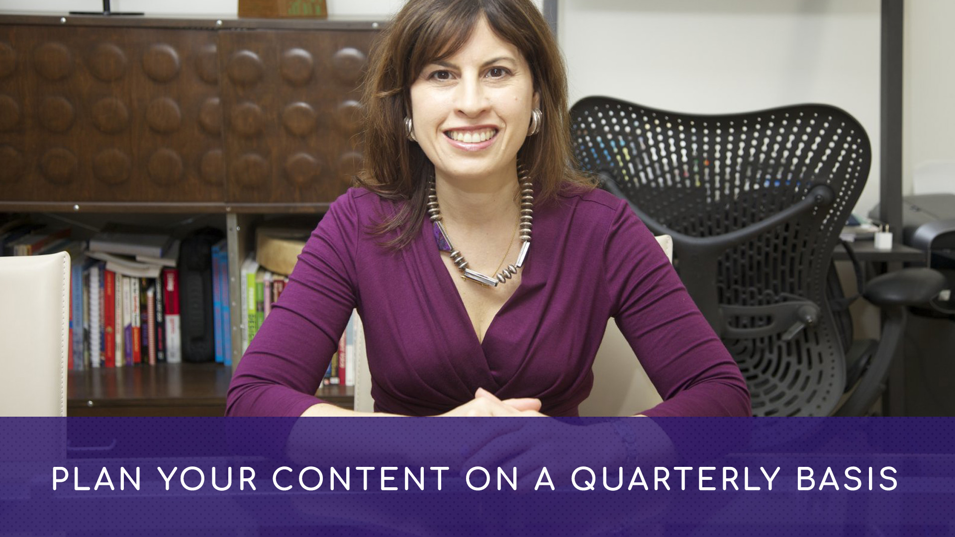 Plan Your Content On A Quarterly Basis